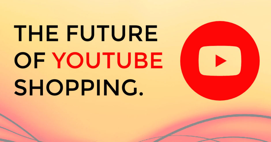 the-future-of-youtube-shopping
