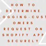 ストアにログイン中のカスタマーからのリクエストを Shopify App でセキュアに判別する方法
