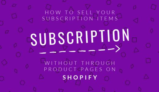 【Shopify】サブスク商品を、BuyButton(購入ボタン)のように商品ページに遷移せず販売する方法
