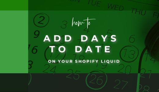 【Shopify】Liquid 上で「現在の日付から◯日後」を表現する方法
