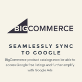 Google が BigCommerce と提携 〜主要ECプラットフォームとの接続が完了したあとに起きること
